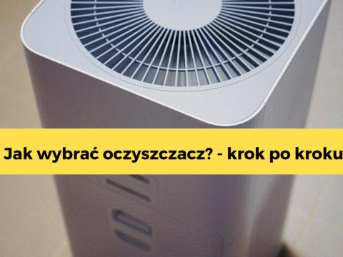 Oczyszczacz powietrza – jak wybrać?