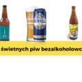 Piwo bezalkoholowe – które wybrać?
