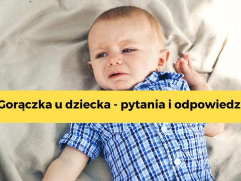 Gorączka u dziecka – Q&A