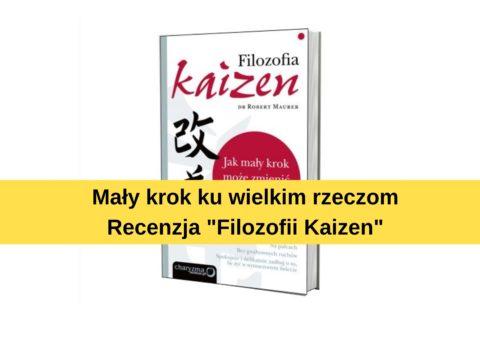 Filozofia Kaizen, czyli mały krok, ale wielkie efekty.