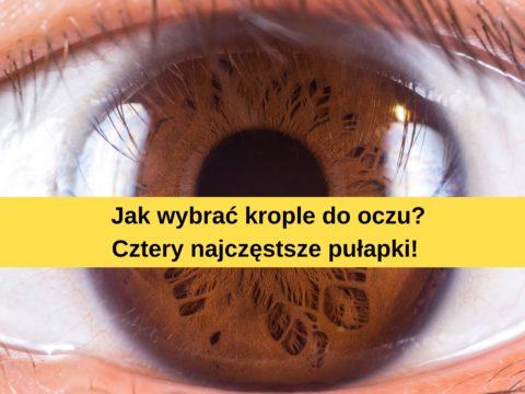 Krople do oczu – jak wybrać?