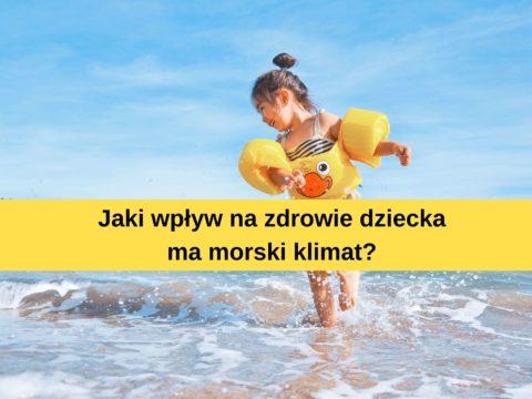 Morski klimat a zdrowie dziecka
