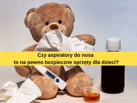 Czy aspirator do nosa jest bezpieczny?