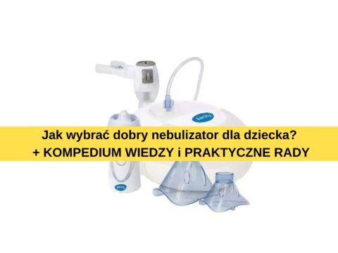Nebulizator dla dziecka -tzn. jaki?